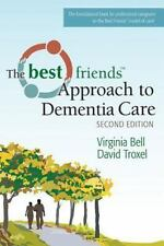 The Best Friends Approach to Dementia Care, Second Edition by Virginia Bell...