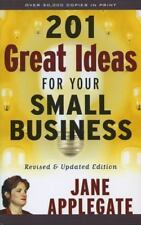201 Great Ideas for Your Small Business, by Jane Applegate...