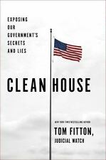 Clean House: Exposing Our Government S Secrets and Lies