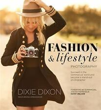 Fashion and Lifestyle Photography: Secrets of Perfect Fashion & Lifestyle Photog