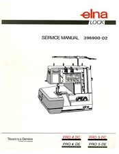 ELNA PRO 4DE 4DC 5DE 5DC Serger SERVICE manual & PARTS (Schematics) CD OR DWNLD