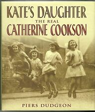 Kate's Daughter: The Real Catherine Cookson - Piers Dudgeon