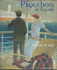 Paquebots de Légende,Décors de Rêve.Catalogue exposition musée de la Marine 1991