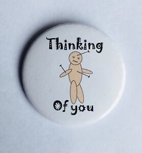 Thinking of you - voodoo puppet 38MM / LARGE PIN BADGE CUTE FUNNY HUMOUR