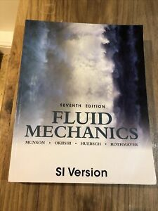 Fluid Mechanics SI Version by Okiishi, Huebsch and Rothmayer 7th Edition