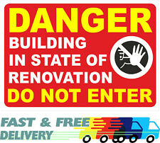 Danger Building In State Of Renovation Do Not Enter Sign