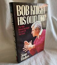 Bob Knight, His Own Man by Joan Mellen ~ 1st Edition Hardcover ~ Ohio State NCAA