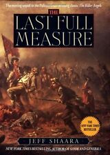 The Last Full Measure: A Novel of the Civil War (Civil War Trilogy) by Jeff Shaa