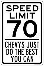 Speed Limit 70 - Chevys Just Do the Best You Can 8x12 Aluminum Sign Made in USA