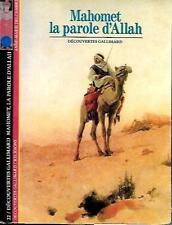 DECOUVERTES GALLIMARD n° 22--MAHOMET LA PAROLE D'ALLAH--découvertes GALLIMARD