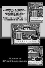Hard Times Canning Book of Back to Basics Great Depression Cooking : Very Bas...