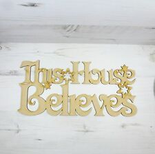 Sayings Plaque This House Believes Wall Hung Christmas Word Wood MDF Wooden