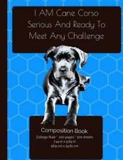 I Am Cane Corso Serious And Ready To Meet Any Challenge - Composition Note.