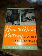 How to Make Pottery & Other Ceramic Ware by Muriel P. Turoff (1949, Hcdj) (Mk)