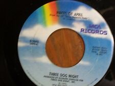 """THREE DOG NIGHT 45 RPM """"Pieces of April"""" & """"The Writings on the Wall"""" VG cond."""