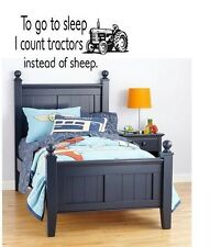 TO GO TO SLEEP I COUNT TRACTORS INSTEAD OF SHEEP Vinyl Wall Decal Boys Room