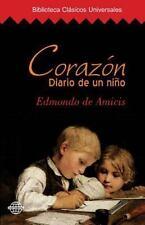 Corazón : Diario de un Niño by Edmondo De Amicis (2015, Paperback)