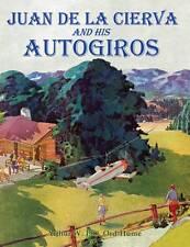 Juan de la Cierva and His Autogiros by Arthur W. J. G. Ord-Hume (Paperback,...