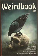 WEIRDBOOK 33 (2016) ADRIAN COLE, JESSICA SALMONSON, DARRELL SCHWEITZER