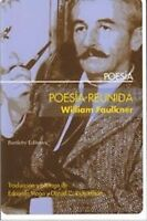 POESIA REUNIDA -FAULKNER-. NUEVO. Nacional URGENTE/Internac. económico