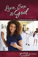 Learning about Sex: Love, Sex and God : For Young Women Ages 14 and Up by...