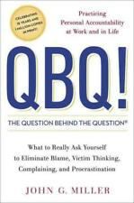 QBQ! THE QUESTION BEHIND THE QUESTION - MILLER, JOHN G. - NEW HARDCOVER BOOK