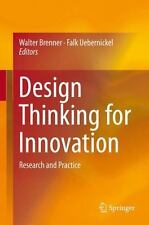 Design Thinking for Innovation : Research and Practice: By Brenner, Walter Ue...