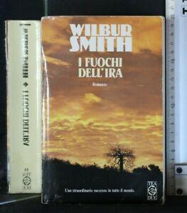 I FUOCHI DELL'IRA. Wilbur Smith. Tea.