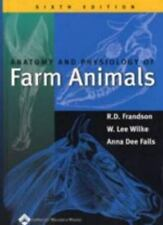 Anatomy And Physiology of Farm Animals by R D Frandson