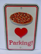 """Parking Sign I Love (Heart) Pizza. On Aluminum Used 18"""" x 12"""""""
