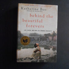 Behind the Beautiful Forevers,Life, Death,and Hope in a Mumbai Katherine Boo hc