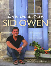 Life on a Plate: The Journey of an Unlikely Chef by Sid Owen (Hardback, 2007)