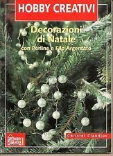 HOBBY CREATIVI DECORAZIONI DI NATALE PERLINE, FILO ARGENTATO - CHRISTEL CLAUDIUS