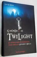 Il Mondo di Twilight di Lois H. Gresh edizioni Sperling & Kupfer del 2008