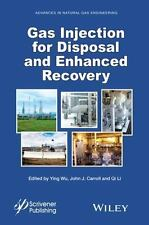 Advances in Natural Gas Engineering: Gas Injection for Disposal and Enhanced...