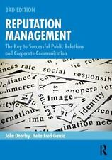 Reputation Management: The Key to Successful Public Relations and Corporate Com