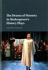 The Drama of Memory in Shakespeare's History Plays, Karremann, Isabel, Good, Har