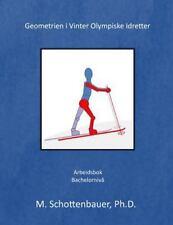 Geometrien I Vinter Olympiske Idretter by M. Schottenbauer (2014, Paperback)