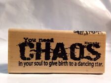 LIMITED EDITION Need CHAOS in Your Soul to Give Birth Dancing Star Rubber Stamp