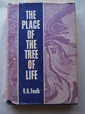THE PLACE OF THE TREE OF LIFE by V. A. Foulk 1974 HCDJ Vantage Press