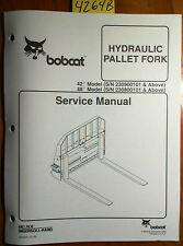 "Bobcat Hydraulic Pallet Fork 42"" S/N 230900101- 48"" 230800101- Service Manual 99"