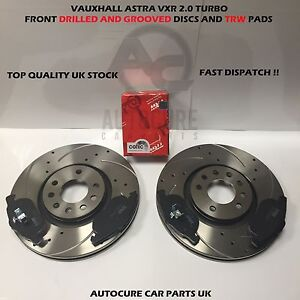 FITS VAUXHALL ASTRA VXR 2.0 TURBO FRONT DRILLED AND GROOVED DISCS AND TRW PADS