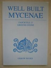 Well Built Mycenae, Fascicule 27: Ground Stone by Evely, D., Runnels, Curtis