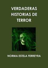 Verdaderas Historias de Terror by Norma Estela Ferreyra (2012, Paperback)