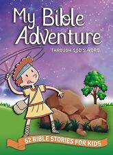 My Bible Adventure Through God's Word : 52 Bible Stories for Kids: By Hunt, J...