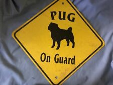 Warning! Pug On Guard Aluminum Dog Sign 16� by 16� like a caution street sign