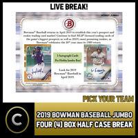 2019 BOWMAN BASEBALL JUMBO 4 BOX (HALF CASE) BREAK #A211 - PICK YOUR TEAM