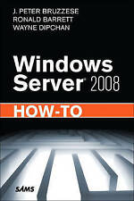 Windows Server 2008 How-to by Ronald Barrett, J. Peter Bruzzese, Wayne...