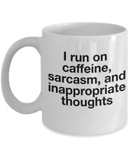 Funny Sarcasm Mug - I run on Caffeine and Sarcasm Mug