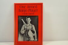 One Armed Banjo Player : Early Years of Country Music  Emory Martin SIGNED 1991